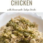 Salsa Verde Chicken made with homemade roasted tomatillo salsa. Don't have homemade salsa? Combine chicken breasts and a jar of your favorite salsa verde for an easy Instant Pot meal that cooks in 10 minutes.