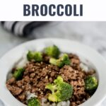 Ground Beef and Broccoli that is full of flavor and comes together in minutes. Use ground beef and Korean-inspired sauces and spices to create this easy weeknight dinner.