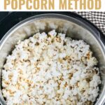 Instant Pot Popcorn is an easy and delicious way to make your favorite snack! Ditch the microwave and processed bagged stuff by using this simple method instead.